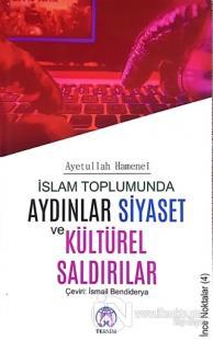 İslam Toplumunda Aydınlar Siyaset ve Kültürel Saldırılar