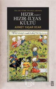 İslam-Türk İnançlarında Hızır Yahut Hızır İlyas Kültü (Ciltli)