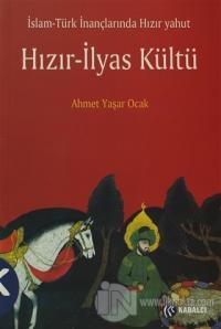 İslam - Türk İnançlarında Hızır Yahut Hızır - İlyas Kültü %70 indiriml
