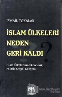 İslam Ülkeleri Neden Geri Kaldı? %20 indirimli İsmail Tokalak