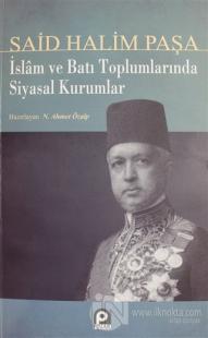 İslam ve Batı Toplumlarında Siyasal Kurumlar Said Halim Paşa