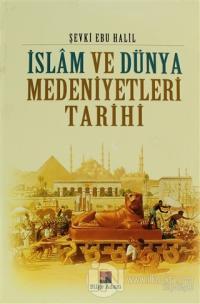 İslam ve Dünya Medeniyetleri Tarihi (Ciltli)