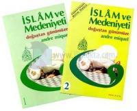 İslam ve Medeniyeti Doğuştan Günümüze 2 Cilt Takım