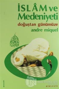 İslam ve Medeniyeti (Takım 1 ve 2 (Ciltli) %10 indirimli Andre Miquel
