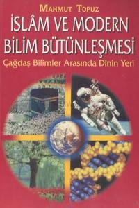 İslam ve Modern Bilim Bütünleşmesi Çağdaş Bilimler Arasında Dinin Yeri