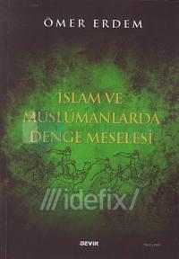 İslam ve Müslümanlarda Denge Meselesi