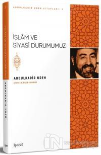 İslam ve Siyasi Durumumuz Abdulkadir Udeh