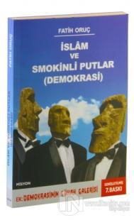 İslam ve Smokinli Putlar - Demokrasi