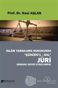 İslam Yargılama Hukukunda Şühüdü'l-Hal Jüri