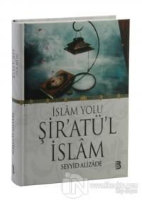 İslam Yolu Şiratü'l İslam (Ciltli)