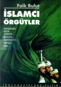 İslamcı ÖrgütlerOrtadoğu, Asya, Türkiye, Avrupa, Kürdistan, Afrika, ABD