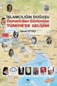 İslamcılığın Doğuşu - Osmanlı'dan Günümüze Türkiye'de Gelişimi