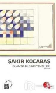 İslam'da Bilginin Temelleri (Emr Kitabı)