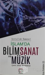 İslam'da Bilim Sanat ve Müzik