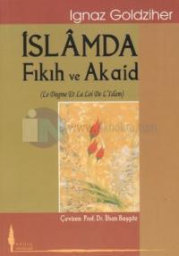 İslamda Fıkıh ve Akaid %10 indirimli Ignaz Goldziher