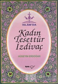 İslam'da Kadın, Tesettür, İzdivaç (Ciltli)