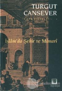 İslam'da Şehir ve Mimari Bütün Eserleri 2