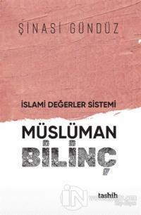 İslami Değerler Sistemi Müslüman Bilinç