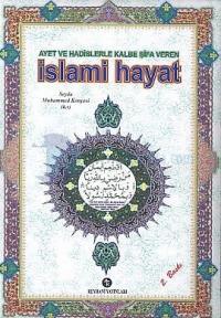 İslami Hayat (Ciltli)Ayet ve Hadislerle Kalbe Şifa Veren