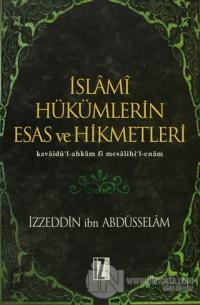 İslami Hükümlerin Esas ve Hikmetleri (Ciltli)