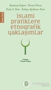İslami Pratiklere Etnografik Yaklaşımlar