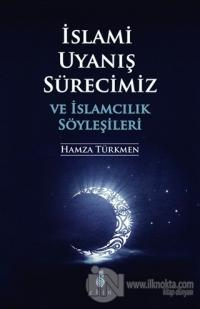 İslami Uyanış Sürecimizve İslamcılık Söyleşileri Hamza Türkmen