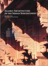 Islamic Architecture Of The Indian Subcontinent
