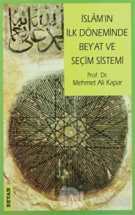 İslam'ın İlk Döneminde Bey'at ve Seçim Sistemi