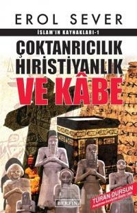 İslamın Kaynakları 1: Çoktanrıcılık Hıristiyanlık ve Kabe