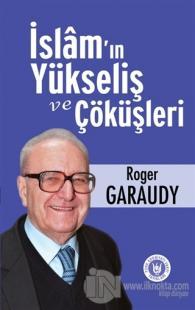 İslam'ın Yükseliş ve Çöküşleri %20 indirimli Roger Garaudy