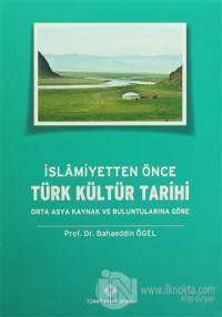 İslamiyetten Önce Türk Kültür Tarihi