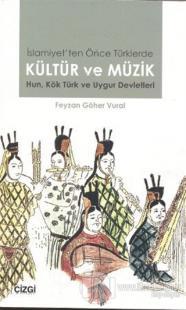 İslamiyet'ten Önce Türklerde Kültür ve Müzik %10 indirimli Feyzan Göhe