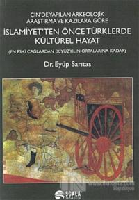 İslamiyet'ten Önce Türklerde Kültürel Hayat %15 indirimli Eyüp Sarıtaş