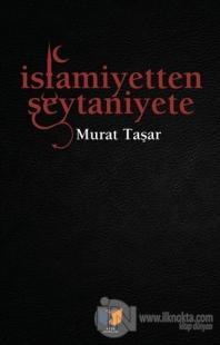 İslamiyetten Şeytaniyete