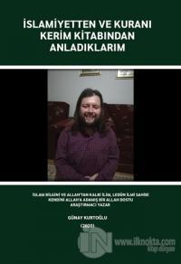 İslamiyetten ve Kuranı Kerim Kitabından Anladıklarım