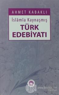 İslamla Kaynaşmış Türk Edebiyatı