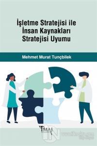 İşletme Stratejisi ile İnsan Kaynakları Stratejisi Uyumu %5 indirimli
