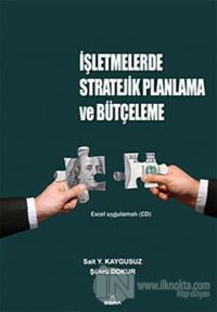 İşletmelerde Stratejik Planlama ve Bütçeleme (Ciltli)