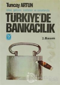 İşlevi, Gelişimi, Özellikleri ve Sorunlarıyla Türkiye'de Bankacılık