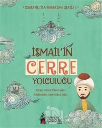 İsmail'in Cerre Yolculuğu - Osmanlı'da Ramazan Serisi 1