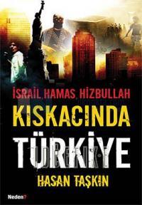 İsrail , Hamas , Hizbullah Kıskacında Türkiye