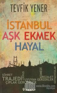İstanbul Aşk Ekmek Hayal Tevfik Yener