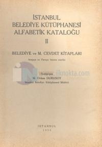 İstanbul Belediye Kütüphanesi Alfabetik Kataloğu 2 Belediye ve M. Cevdet Kitapları Arapça ve Farsça Basma Eserler
