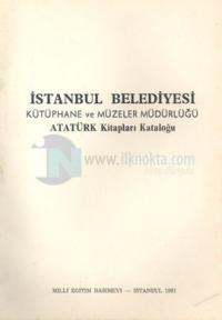 İstanbul Belediyesi Kütüphane ve Müzeler Müdürlüğü Atatürk Kitapları K