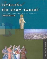 İstanbul Bir Kent Tarihi Bizantion, Konstantinopolis, İstanbul