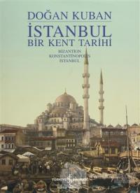 İstanbul - Bir Kent Tarihi (Ciltli)