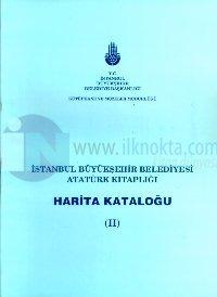 İstanbul Büyükşehir Belediyesi Atatürk Kitaplığı Harita Kataloğu (II)