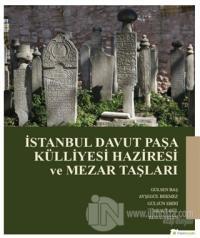 İstanbul Davut Paşa Külliyesi Haziresi ve Mezar Taşları Gülşen Baş