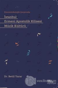 İstanbul Ermeni Apostolik Kilisesi Müzik Kültürü