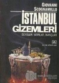 İstanbul Gizemleri - Büyüler, Yatırlar, İnançlar